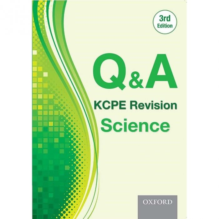 Oxford Q & A: KCPE Revision Science, 3rd Edition