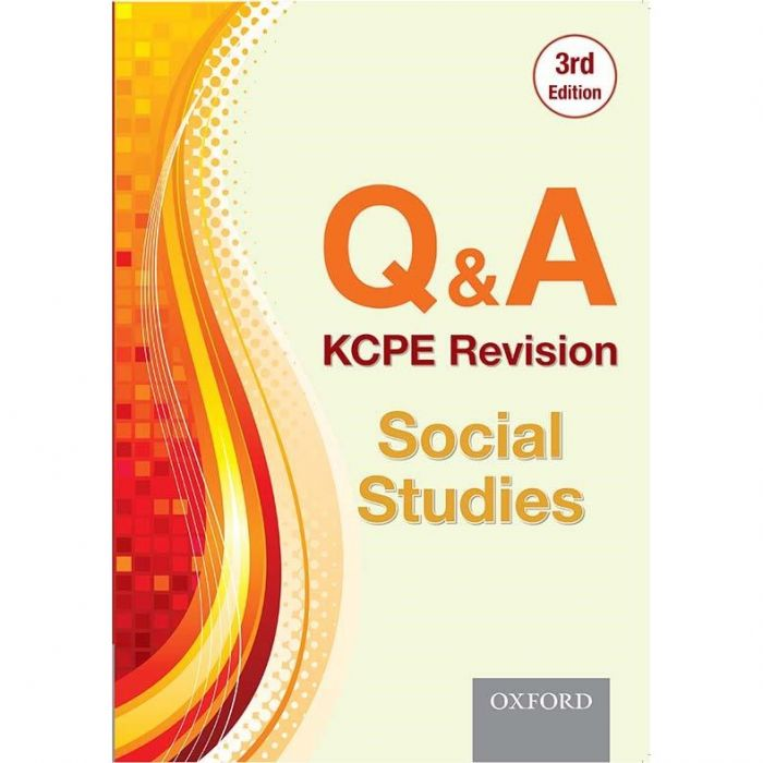 Oxford Q & A: KCPE Revision Social Studies, 3rd Edition