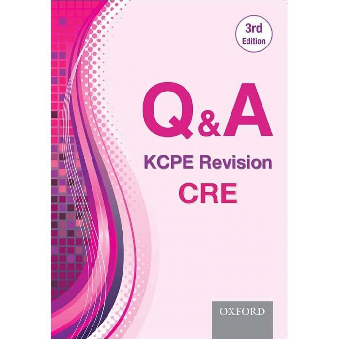 Oxford Q & A: KCPE Revision CRE, 3rd Edition